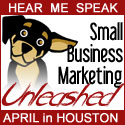 Small Business Marketing Unleashed Conference, Houston April 2007